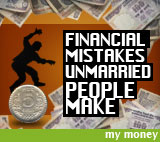 My Money: Financial mistakes unmarried people make